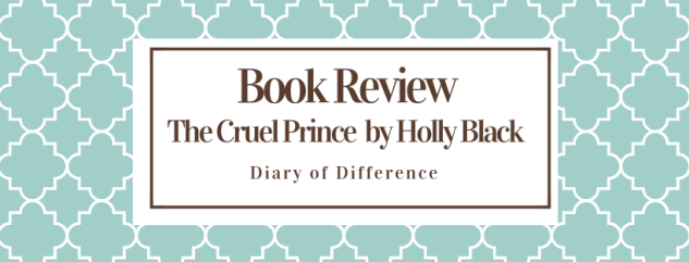 The Cruel Prince Holly Black book review blog diary of difference diaryofdifference