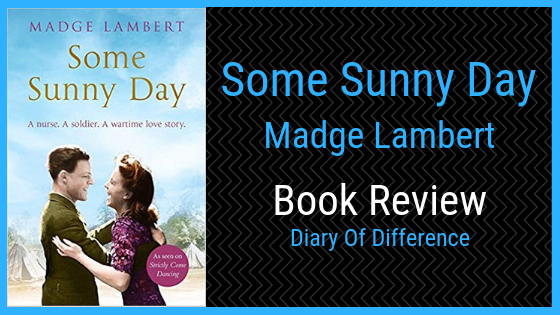 some sunny day madge lambert book review blog diary of difference diaryofdifference netgalley goodreads author war world nurse love romance