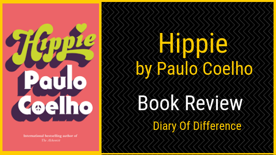 hippie by paulo coelho books review books blog diary of difference