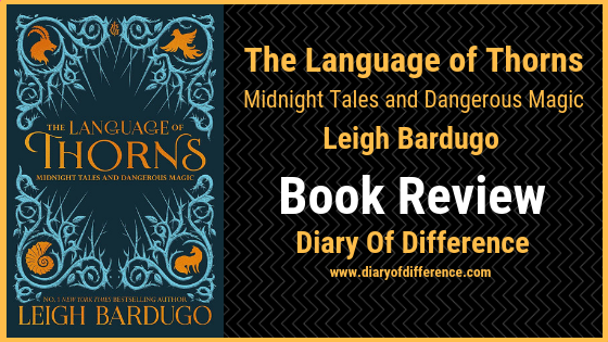 the language of thorns midnight tales and dangerous magic leigh bardugo book review diary of difference books netgalley goodreads bestseller popular
